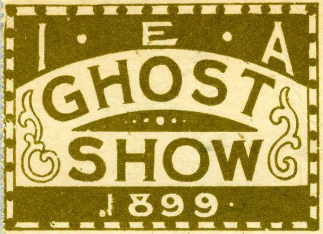 1899 Ticket To The Ghost Show